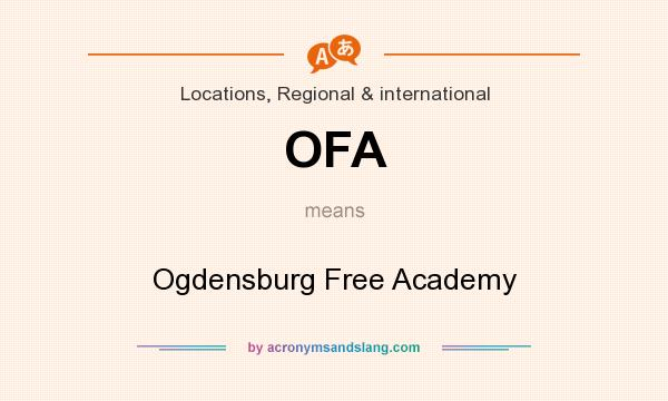 What does OFA mean? It stands for Ogdensburg Free Academy