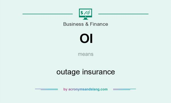 What does OI mean? It stands for outage insurance