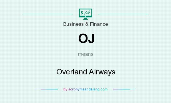 What does OJ mean? It stands for Overland Airways