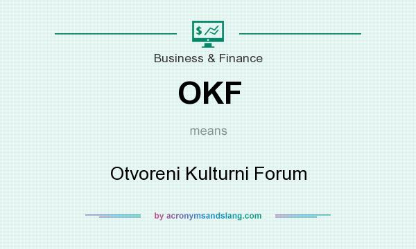 What does OKF mean? It stands for Otvoreni Kulturni Forum