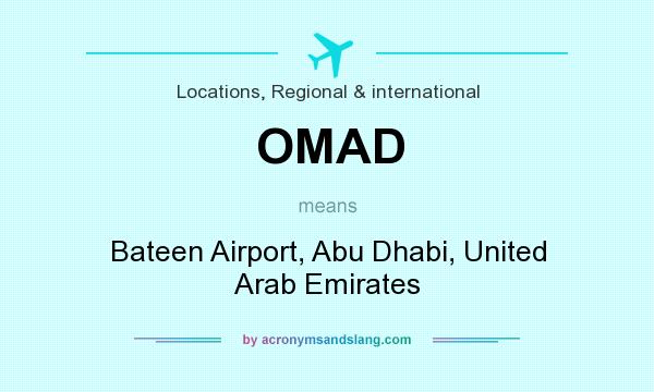 What does OMAD mean? It stands for Bateen Airport, Abu Dhabi, United Arab Emirates