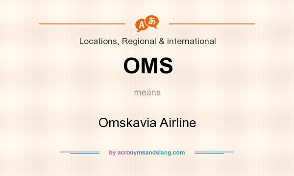 What does OMS mean? It stands for Omskavia Airline