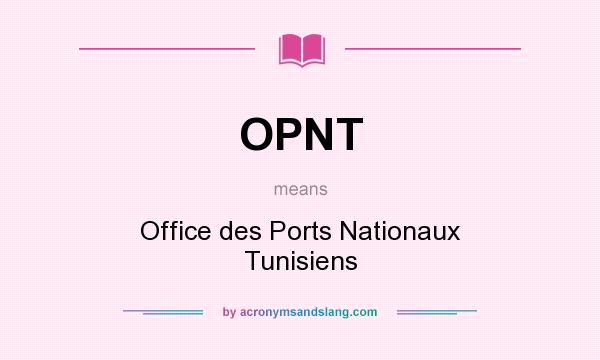 What does OPNT mean? It stands for Office des Ports Nationaux Tunisiens