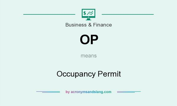 What does OP mean? It stands for Occupancy Permit
