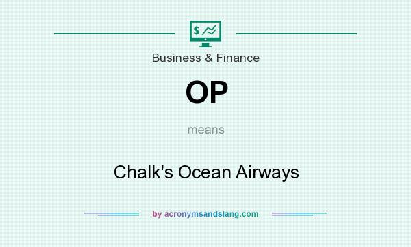 What does OP mean? It stands for Chalk`s Ocean Airways