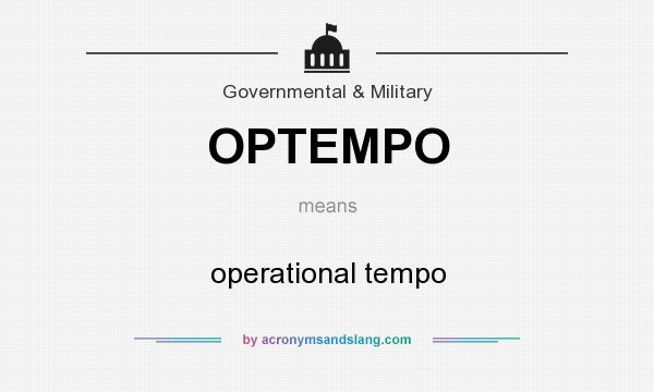 What does OPTEMPO mean? It stands for operational tempo