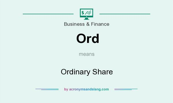 What does Ord mean? It stands for Ordinary Share