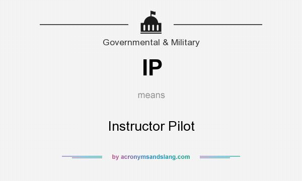What does IP mean? It stands for Instructor Pilot
