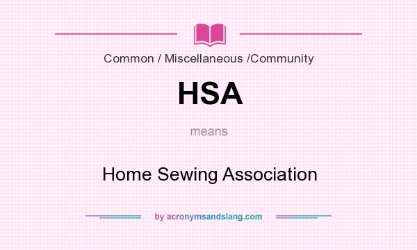What does HSA mean? It stands for Home Sewing Association