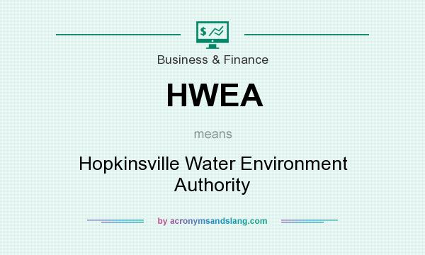 What does HWEA mean? It stands for Hopkinsville Water Environment Authority