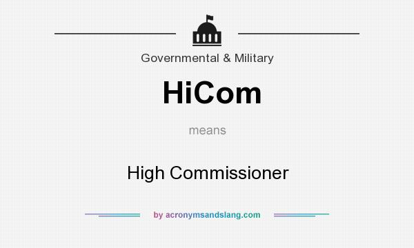 What does HiCom mean? It stands for High Commissioner