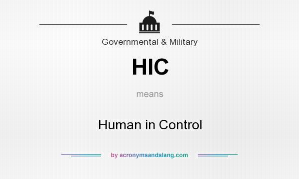 What does HIC mean? It stands for Human in Control