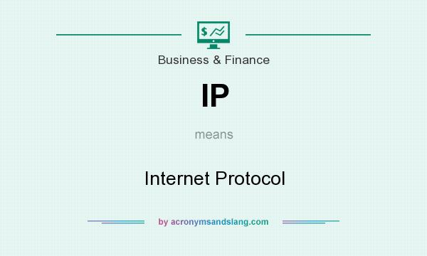 What does IP mean? It stands for Internet Protocol