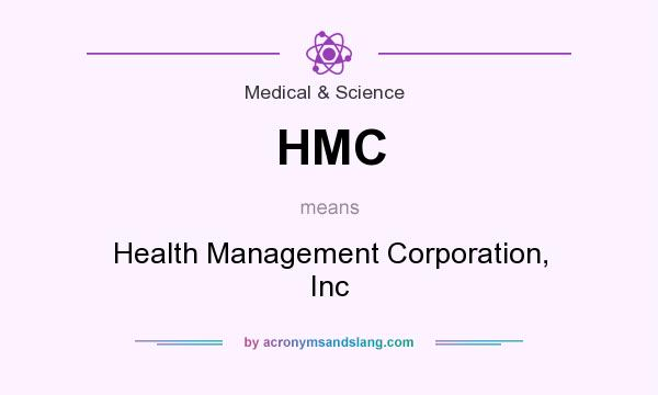 What does HMC mean? It stands for Health Management Corporation, Inc