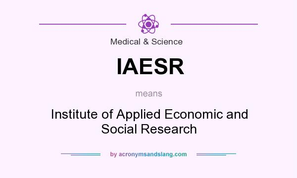 What does IAESR mean? It stands for Institute of Applied Economic and Social Research