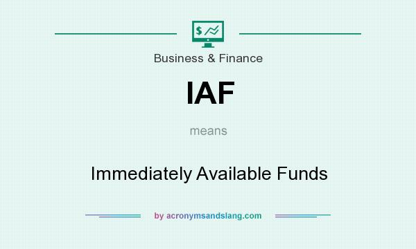 What does IAF mean? It stands for Immediately Available Funds