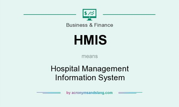 What does HMIS mean? It stands for Hospital Management Information System
