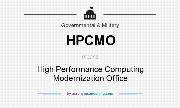 What does HPCMO mean? It stands for High Performance Computing Modernization Office