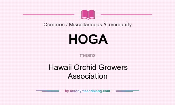 What does HOGA mean? It stands for Hawaii Orchid Growers Association