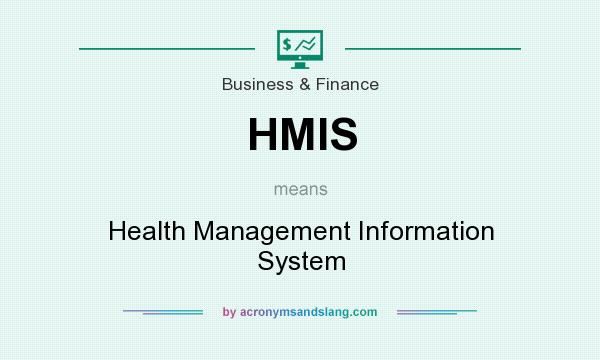What does HMIS mean? It stands for Health Management Information System