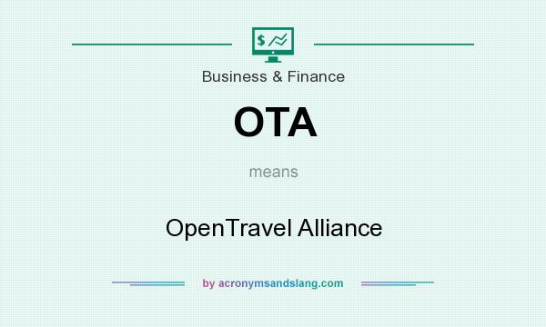 What does OTA mean? It stands for OpenTravel Alliance