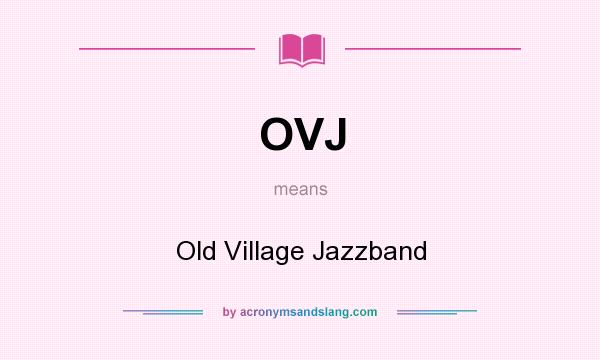 What does OVJ mean? It stands for Old Village Jazzband