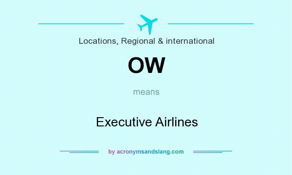 What does OW mean? It stands for Executive Airlines