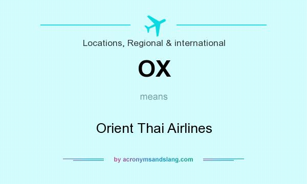 What does OX mean? It stands for Orient Thai Airlines