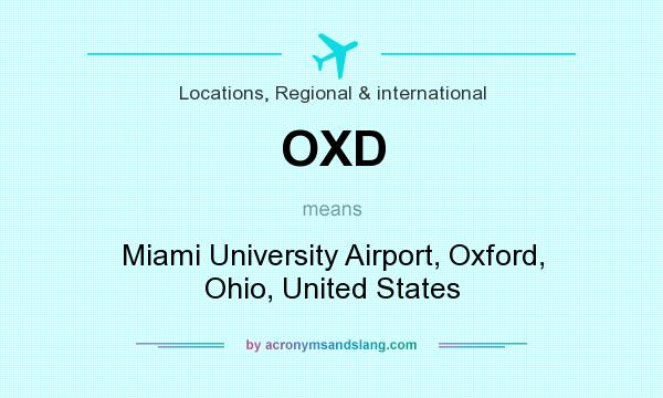 What does OXD mean? It stands for Miami University Airport, Oxford, Ohio, United States