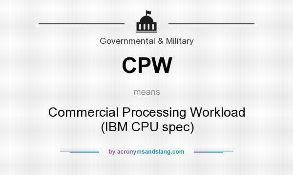 What does CPW mean? It stands for Commercial Processing Workload (IBM CPU spec)