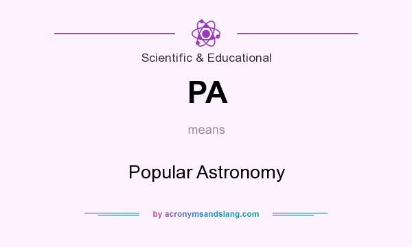 What does PA mean? It stands for Popular Astronomy