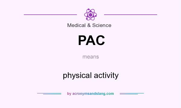 What does PAC mean? It stands for physical activity
