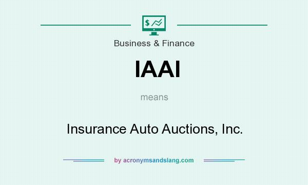 What does IAAI mean? It stands for Insurance Auto Auctions, Inc.