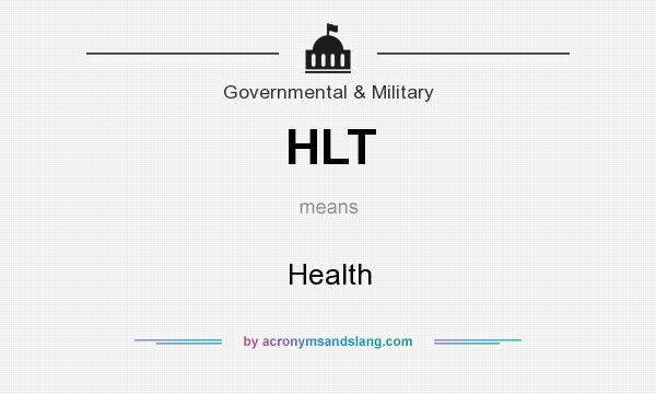 What does HLT mean? It stands for Health