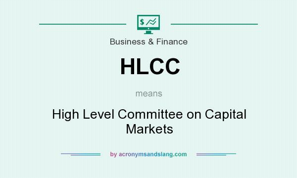 What does HLCC mean? It stands for High Level Committee on Capital Markets