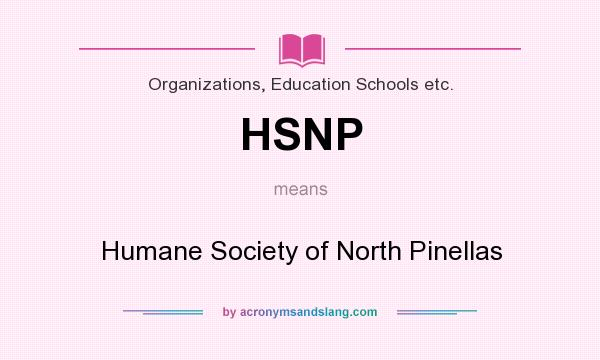 What does HSNP mean? It stands for Humane Society of North Pinellas