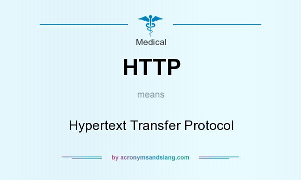 What does HTTP mean? It stands for Hypertext Transfer Protocol