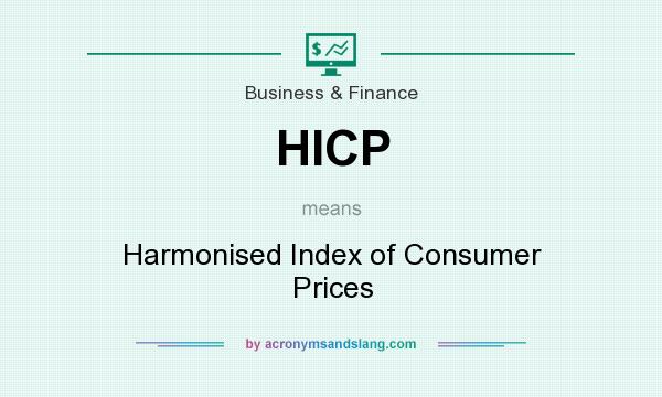 What does HICP mean? It stands for Harmonised Index of Consumer Prices