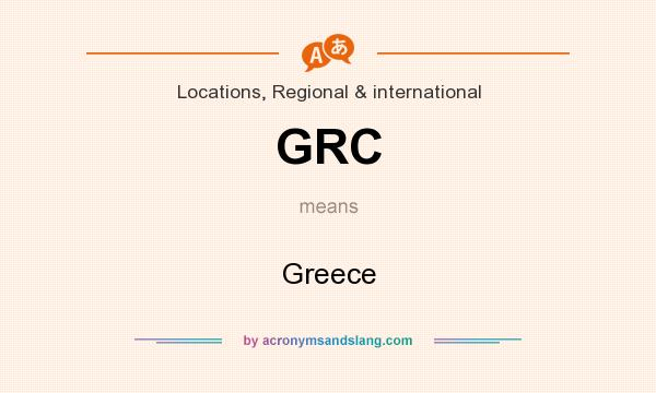 What does GRC mean? It stands for Greece
