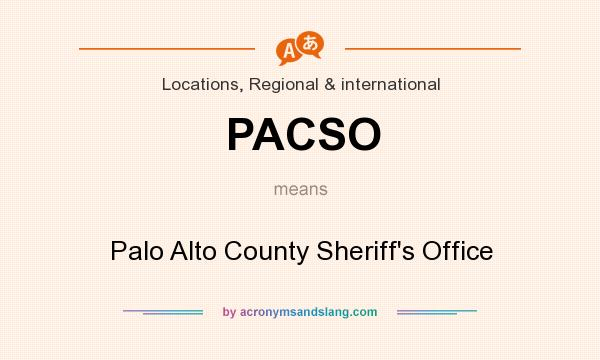 What does PACSO mean? It stands for Palo Alto County Sheriff`s Office