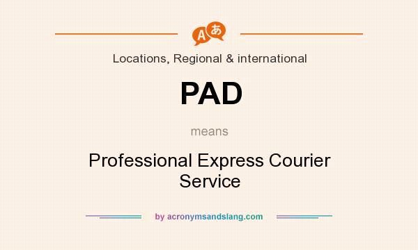 PAD - Professional Express Courier Service in Locations, Regional