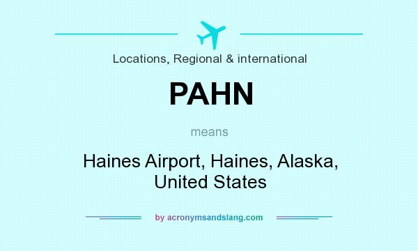 What does PAHN mean? It stands for Haines Airport, Haines, Alaska, United States