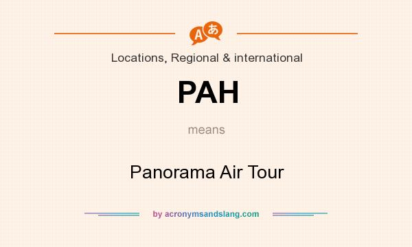What does PAH mean? It stands for Panorama Air Tour