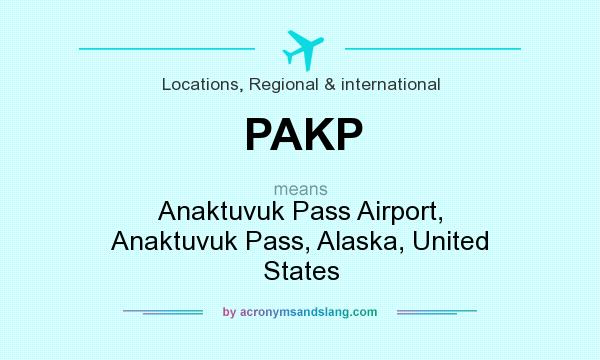 What does PAKP mean? It stands for Anaktuvuk Pass Airport, Anaktuvuk Pass, Alaska, United States