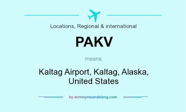 What does PAKV mean? It stands for Kaltag Airport, Kaltag, Alaska, United States