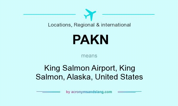 What does PAKN mean? It stands for King Salmon Airport, King Salmon, Alaska, United States