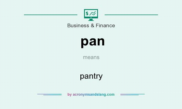 What does pan mean? It stands for pantry