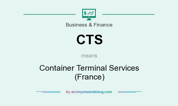 What Does Cts Stand For >> Cts Container Terminal Services France In Business Finance By