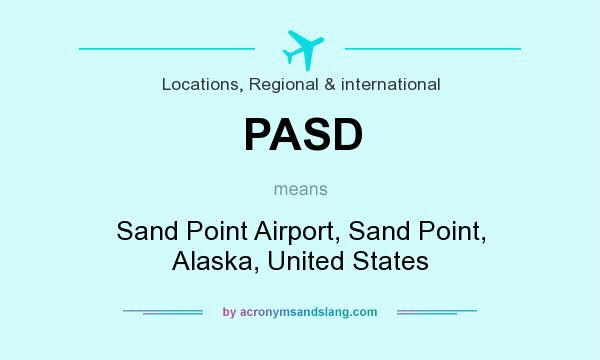 What does PASD mean? It stands for Sand Point Airport, Sand Point, Alaska, United States