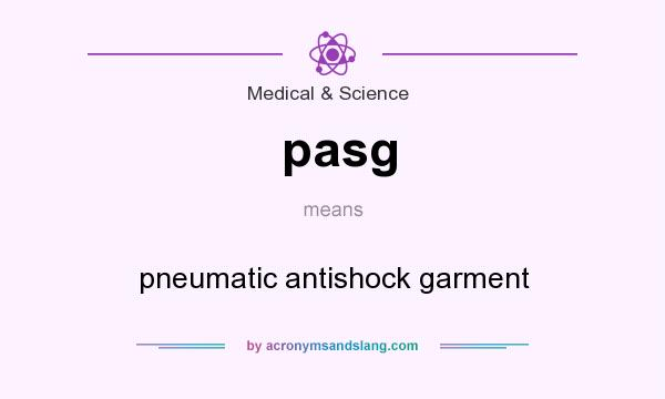 What does pasg mean? It stands for pneumatic antishock garment